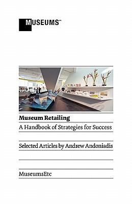 Museum Retailing: A Handbook of Strategies for Success 9781907697005