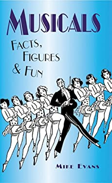 Musicals: Facts, Figures & Fun 9781904332381