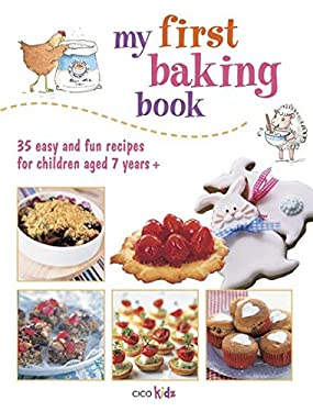 My First Baking Book: 35 Easy and Fun Quilting, Patchwork, and Applique' Projects for Children Aged 7 Years+ 9781908170859