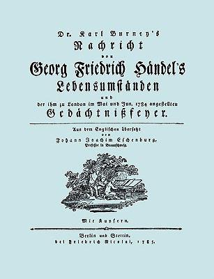 Nachricht Von Georg Friedrich H Ndel's Lebensumst Nden. (Faksimile 1784. Facsimile Handel Lebensumstanden.) 9781906857905