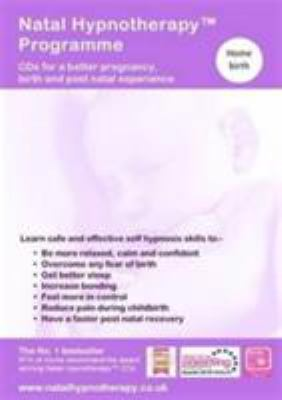 Natal Hypnotherapy Programme (home): A Self Hypnosis CD Programme for a Better Pregnancy and Birth Experience