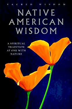 Native American Wisdom: A Spiritual Tradition at One with Nature 9781905857869