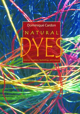 Natural Dyes: Sources, Tradition, Technology and Science 9781904982005