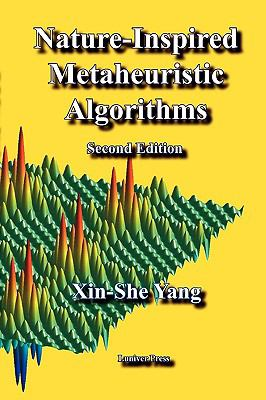Nature-Inspired Metaheuristic Algorithms: Second Edition 9781905986286