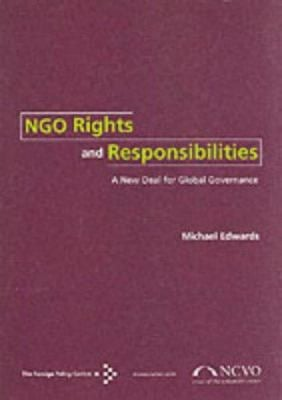 NGO Rights and Responsibilities: A New Deal for Global Governance 9781903558003