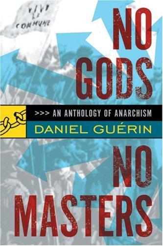 No Gods, No Masters: An Anthology of Anarchism 9781904859253
