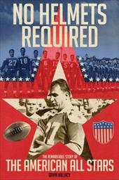 No Helmets Required: The Remarkable Story of the American All Stars 20442879