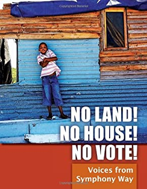 No Land! No House! No Vote!: Voices from Symphony Way 9781906387846