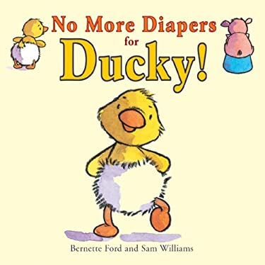 No More Diapers for Ducky! 9781905417384