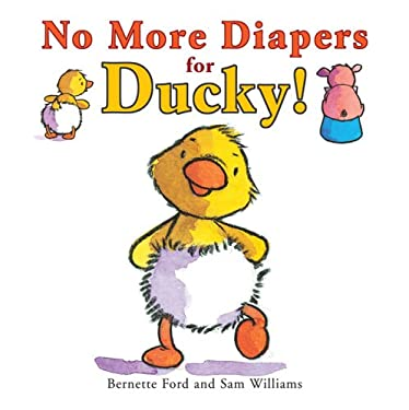 No More Diapers for Ducky! 9781905417087