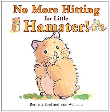 No More Hitting for Little Hamster! 9781907967030