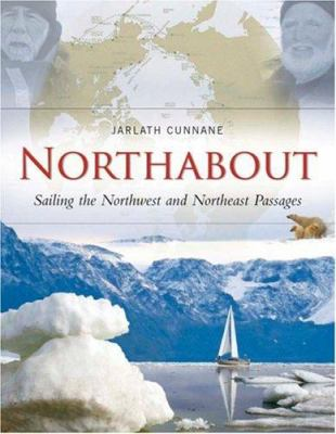 Northabout: Sailing the North East and North West Passages 9781905172238