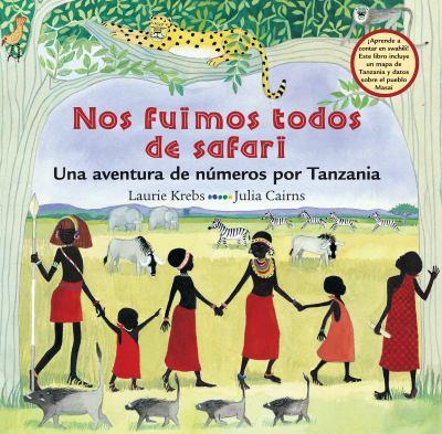 Nos Fuimos Todos de Safari: Una Aventura de Numeros Por Tanzania 9781905236084