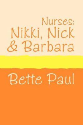 Nurses: Nikki, Barbara and Nick