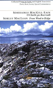 O Choille Gu Bearradh/From Wood To Ridge: Collected Poems In Gaelic And English 9781903101001