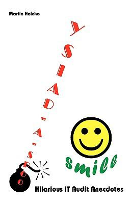 OOPS-A-Daisy ... Smile - Hilarious It Audit Anecdotes 9781906972011