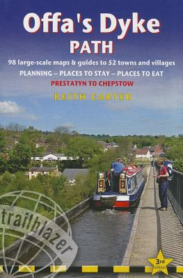 Offa's Dyke Path: Prestatyn to Chepstow: Planning, Places to Stay, Places to Eat, Includes 98 Large-Scale Walking Maps 9781905864355