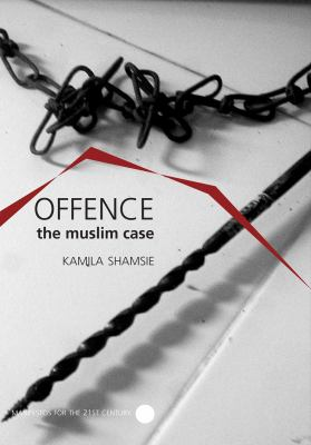 Offence: The Muslim Case 9781906497033
