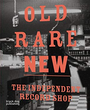 Old Rare New: The Independent Record Shop 9781906155322