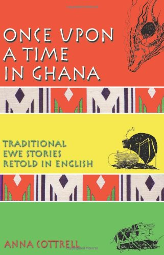 Once Upon a Time in Ghana: Traditional Ewe Stories Retold in English 9781906221584