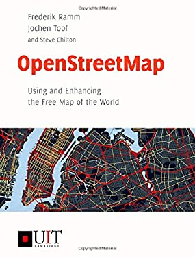 OpenStreetMap: Using and Enhancing the Free Map of the World 9781906860110