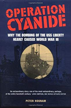 Operation Cyanide-Why the Bombing of the USS