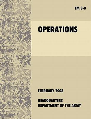 Operations: The Official U.S. Army Field Manual FM 3-0 (27th February, 2008) 9781907521355