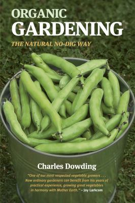 Organic Gardening: The Natural No-Dig Way 9781903998915