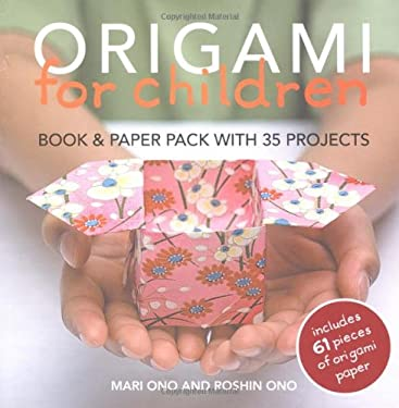 Origami for Children: 35 Easy-To-Follow Step-By-Step Projects [With 61 Pieces] 9781906525804