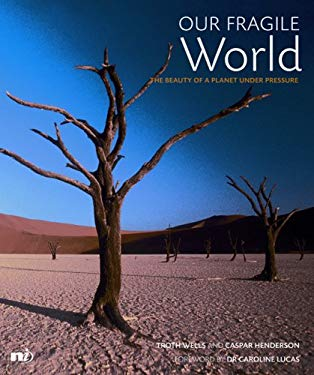 Our Fragile World: The Beauty of a Planet Under Pressure 9781904456216