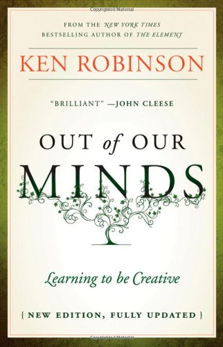 Out of Our Minds: Learning to Be Creative 9781907312472