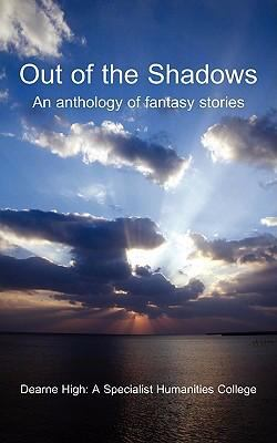 Out of the Shadows: An Anthology of Fantasy Stories 9781906645281