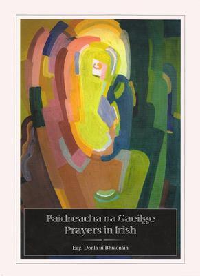 Paidreacha Na Gaeilge/Prayers In Irish 9781901176889