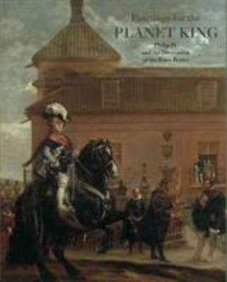 Paintings for the Planet King: Philip IV and the Buen Retiro Palace 9781903470435
