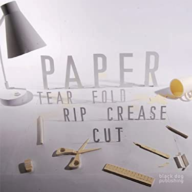 Paper: Tear, Fold, Rip, Crease, Cut 9781906155582