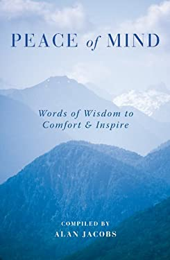 Peace of Mind: Words of Wisdom to Comfort & Inspire 9781906787585