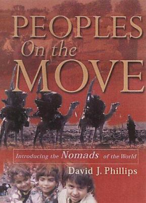 Peoples on the Move: Introducing the Nomads of the World 9781903689059