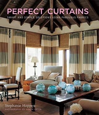 Perfect Curtains: Smart and Simple Solutions Using Fabulous Fabrics 9781906417109