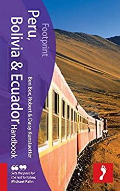 Footprint Peru, Bolivia & Ecuador Handbook 9781907263231