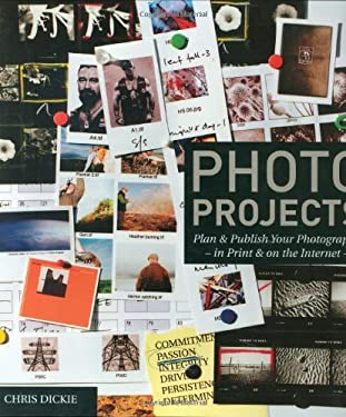 Photo Projects: Plan & Publish Your Photography - In Print & on the Internet - 9781902538440