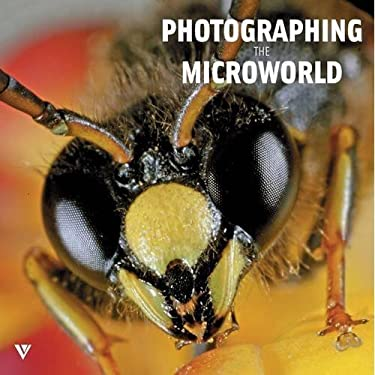 Photographing the Microworld 9781908126009