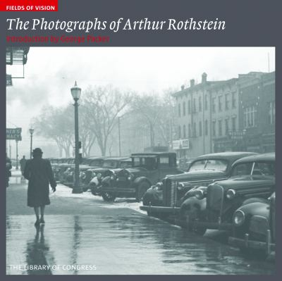 Fields of Vision: Photographs of Arthur Rothstein: The Library of Congress 9781904832898