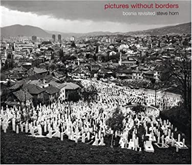 Pictures Without Borders: Bosnia Revisited 9781904587200
