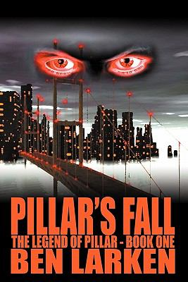 Pillar's Fall: The Legend of Pillar - Book One 9781905091874
