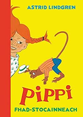 Pippi Fhad-Stocainneach (Scots Gaelic Edition)
