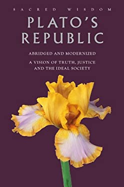 Plato's Republic: A Vision of Truth, Justice, and the Ideal Society 9781906787455