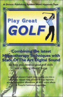 Play Great Golf 9781901923162