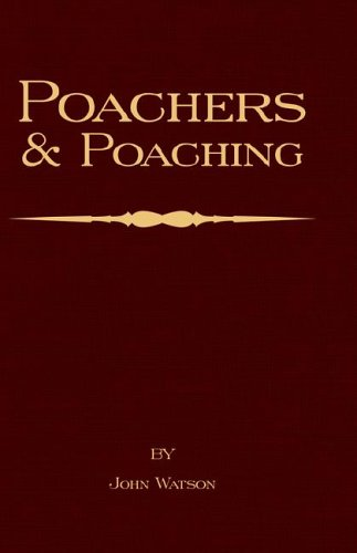 Poachers and Poaching - Knowledge Never Learned in Schools 9781905124817