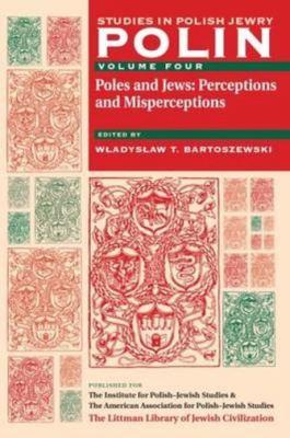 Polin: Studies in Polish Jewry, Volume 4: Poles and Jews: Perceptions and Misperceptions 9781904113195