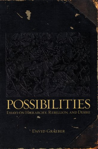 Possibilities: Essays on Hierarchy, Rebellion, and Desire 9781904859666
